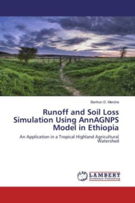 Runoff and Soil Loss Simulation Using AnnAGNPS Model in Ethiopia