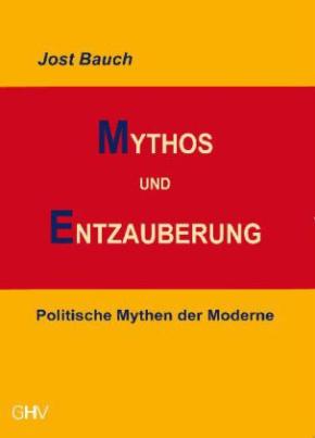 Mythos und Entzauberung