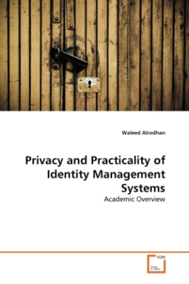 Privacy and Practicality of Identity Management Systems