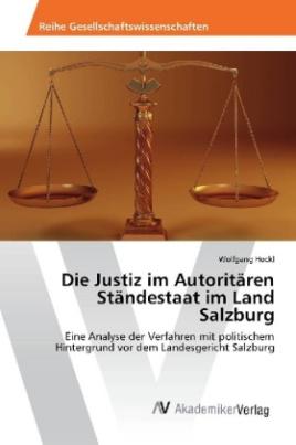 Die Justiz im Autoritären Ständestaat im Land Salzburg