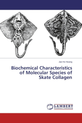 Biochemical Characteristics of Molecular Species of Skate Collagen