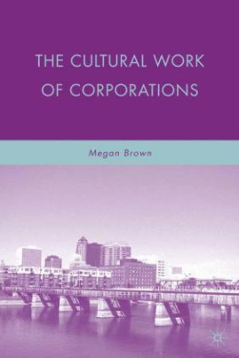 The Cultural Work of Corporations