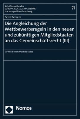Die Angleichung der Wettbewerbsregeln in den neuen und zukünftigen Mitgliedstaaten an das Unionsrecht (IV)