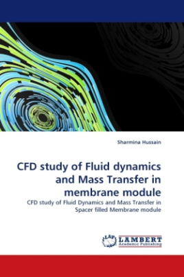 CFD study of Fluid dynamics and Mass Transfer in membrane module