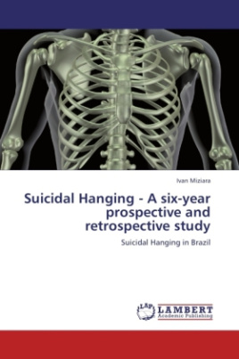 Suicidal Hanging - A six-year prospective and retrospective study