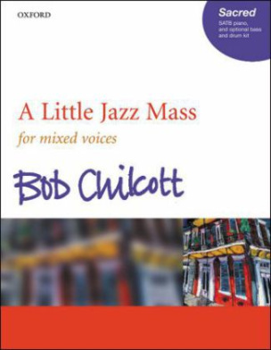 A Little Jazz Mass, für Chor (SATB) und Klavier, optional Bass u. Schlaginstrumente, Chorpartitur