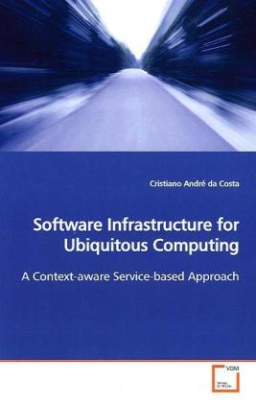 Software Infrastructure for Ubiquitous Computing
