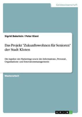 """Das Projekt """"Zukunftswohnen für Senioren"""" der Stadt Kloten"""