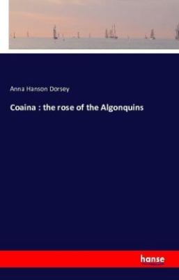 Coaina : the rose of the Algonquins