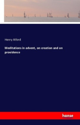 Meditations in advent, on creation and on providence
