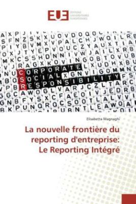 La nouvelle frontière du reporting d'entreprise: Le Reporting Intégré