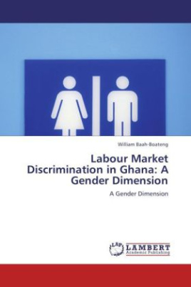Labour Market Discrimination in Ghana: A Gender Dimension