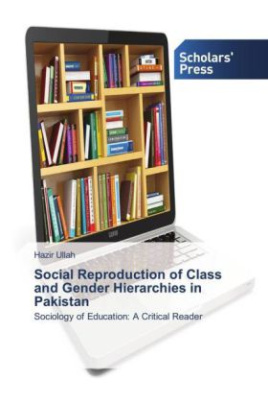 Social Reproduction of Class and Gender Hierarchies in Pakistan