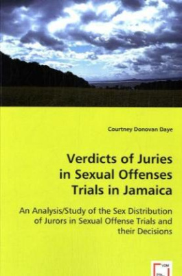 Verdicts of Juries in Sexual Offenses Trials in Jamaica
