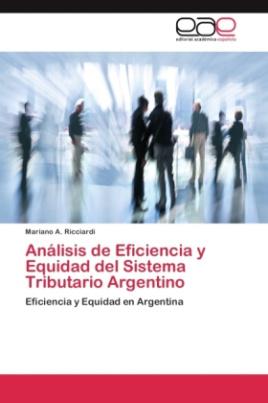 Análisis de Eficiencia y Equidad del Sistema Tributario Argentino