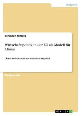 Wirtschaftspolitik in der EU als Modell für China?
