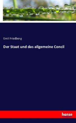 Der Staat und das allgemeine Concil