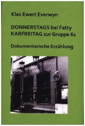 Donnerstags bei Fatty, Karfreitag zur Gruppe 61