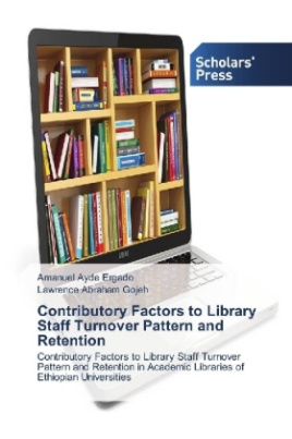 Contributory Factors to Library Staff Turnover Pattern and Retention