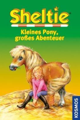 Sheltie - Kleines Pony, großes Abenteuer