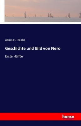 Geschichte und Bild von Nero