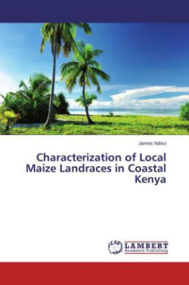 Characterization of Local Maize Landraces in Coastal Kenya