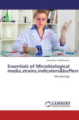 Essentials of Microbiological media,strains,indicators&buffers