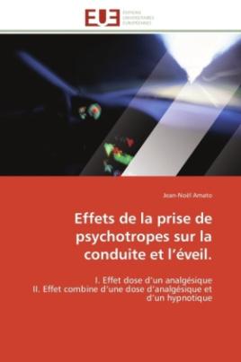 Effets de la prise de psychotropes sur la conduite et l éveil.