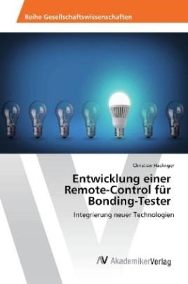 Entwicklung einer Remote-Control für Bonding-Tester