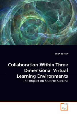 Collaboration Within Three Dimensional Virtual Learning Environments