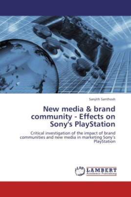New media & brand community - Effects on Sony's PlayStation