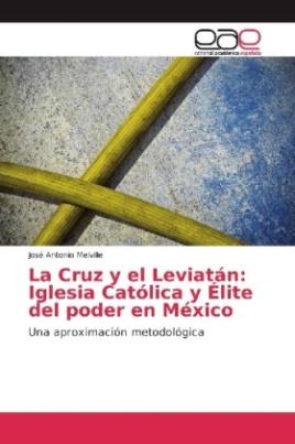 La Cruz y el Leviatán: Iglesia Católica y Élite del poder en México