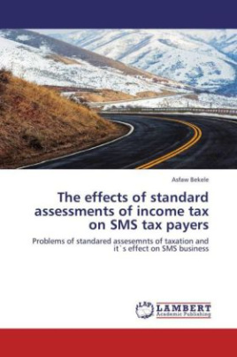 The effects of standard assessments of income tax on SMS tax payers