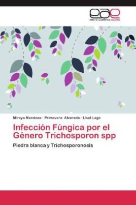 Infección Fúngica por el Género Trichosporon spp