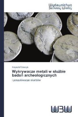 Wykrywacze metali w sluzbie badan archeologicznych