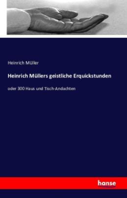Heinrich Müllers geistliche Erquickstunden