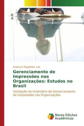 Gerenciamento de Impressões nas Organizações: Estudos no Brasil