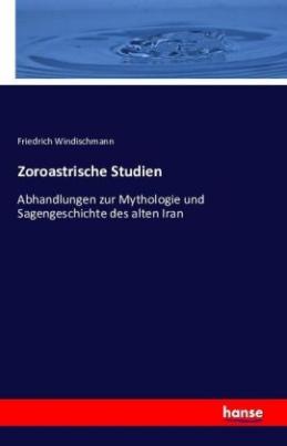 Zoroastrische Studien