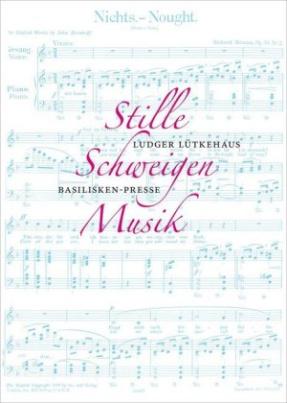 Stille Schweigen. Musik, m. Audio-CD