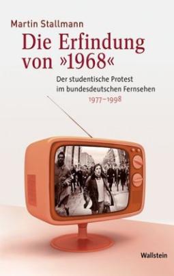 """Die Erfindung von """"1968"""""""