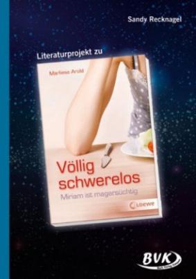Literaturprojekt zu 'Völlig schwerelos'