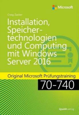 Installation, Speichertechnologien und Computing mit Windows Server 2016