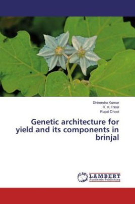 Genetic architecture for yield and its components in brinjal