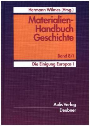 Materialien-Handbuch Geschichte / Die Einigung Europas I.