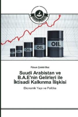 Suudi Arabistan ve B.A.E'nin Gelirleri ile ktisadi Kalk nma liskisi