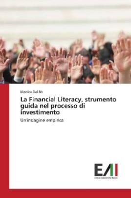La Financial Literacy, strumento guida nel processo di investimento