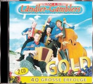 Swiss Ländler Gamblers - Gold - 40 große Erfolge