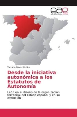 Desde la iniciativa autonómica a los Estatutos de Autonomía