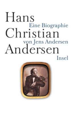 Hans Christian Andersen. Eine Biographie