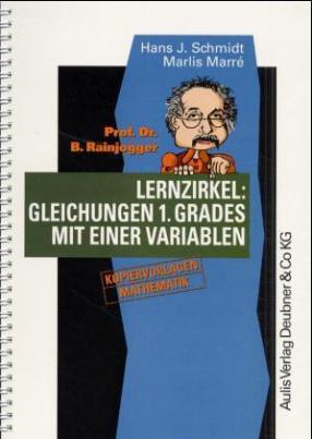 Professor Doktor B. Rainjogger: Lernzirkel, Gleichungen 1. Grades mit einer Variablen